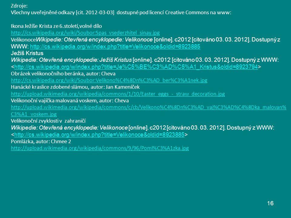 Zdroje: Všechny uveřejněné odkazy [cit. 2012-03-03] dostupné pod licencí Creative Commons na www: Ikona Ježíše Krista ze 6.století,volné dílo.
